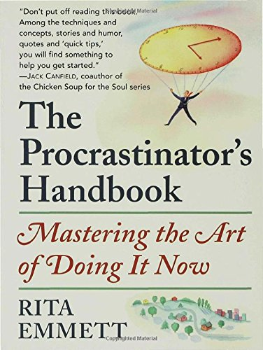 The Procrastinator's Handbook: Mastering the Art of Doing It Now (Doing It Now)