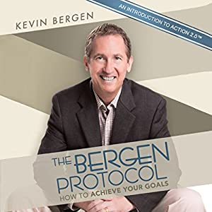 The Bergen Protocol: How to Achieve Your Goals Audiobook