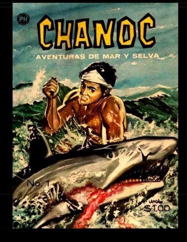 Chanoc #1: Golden Age Spanish Language Adventure Comic by CreateSpace Independent Publishing Platform