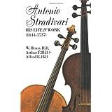 Antonio Stradivari: His Life and Work (Dover Books on Music)