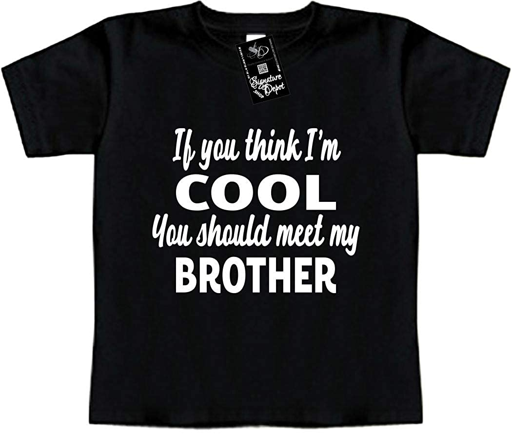 Toddler Tee Funny Baby T-Shirt IF You Think IM Cool//Meet My Brother