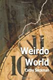 Weirdo World, Cathy Seckman, 1492318876