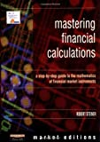 : Mastering Financial Calculations: A Step-by-Step Guide to the Mathematics of Financial Market Instruments (Financial Times Series)