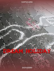 Ian's Gang - Dream Holiday
