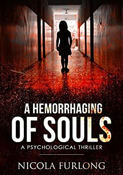 A Hemorrhaging of Souls: A Psychological Suspense Mystery Thriller by [Furlong, Nicola]