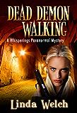 Dead Demon Walking: Whisperings Paranormal Mystery Book Three