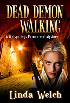 Dead Demon Walking: Whisperings Paranormal Mystery Book Three by [Welch, Linda]