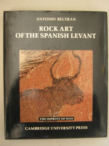 Rock Art of the Spanish Levant (Imprint of Man)