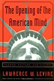 The Opening of the American Mind, Lawrence W. Levine, 0807031194