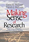 Making Sense of Research: What′s Good, What′s Not, and How To Tell the Difference