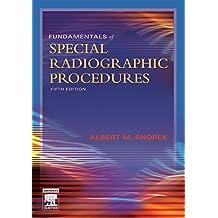 Fundamentals of Special Radiographic Procedures