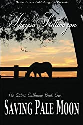 Saving Pale Moon (The Sisters Calloway) (Volume 1)