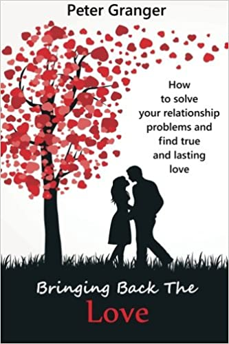 Bringing Back The Love: How To Solve Your Relationship