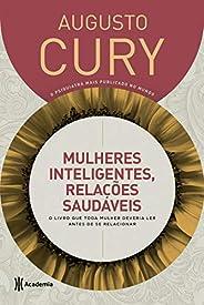Mulheres inteligentes, relações saudáveis: O livro que toda mulher deveria ler antes de se relacionar