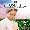The Shunning: The Heritage of Lancaster County, Book 1 Audiobook by Beverly Lewis Narrated by Marguerite Gavin