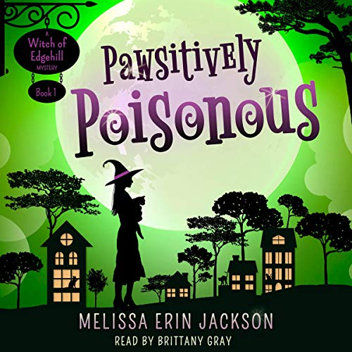 Pawsitively Poisonous: A Witch of Edgehill Mystery, Book 1