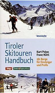 Tiroler Skitouren Handbuch: Über 160 Berge für Einsteiger