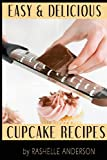 Easy and Delicious Cupcake Recipes, Rashelle Anderson, 1481197541
