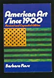 American Art since 1900, Rose, Barbara, 0275716503