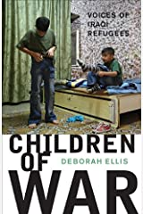Children of War: Voices of Iraqi Refugees Kindle Edition