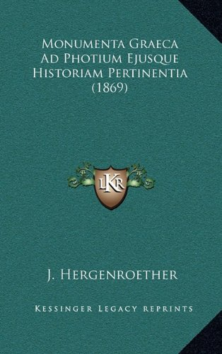 Monumenta Graeca Ad Photium Ejusque Historiam Pertinentia (1869) (Latin Edition) PDF