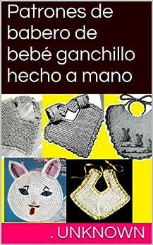 Patrones de babero de bebé ganchillo hecho a mano (Spanish Edition
