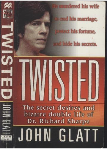Download Twisted - The Secret Desires and Bizarre Double Life Of Dr. Richard Sharpe ebook