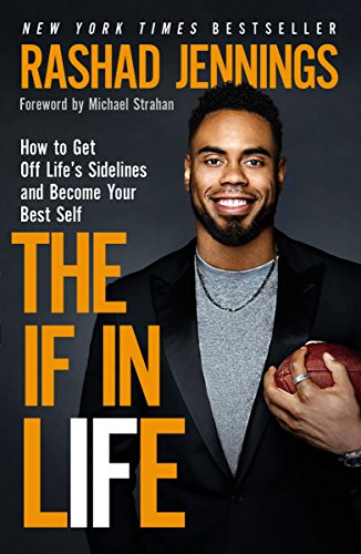 The IF in Life: How to Get Off Life's Sidelines and Become Your Best Self (Best Young Players In The Nfl)