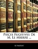 Pieces Fugitives de M le Mierre, Le Mierre, 1142473236