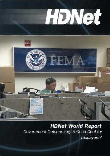 HDNet World Report #511: Government Outsourcing: A Good Deal for Taxpayers? by HDNet