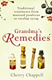 Grandma's Remedies, Cherry Chappell, 0099519186