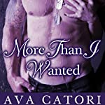More Than I Wanted: Secret Desires | Ava Catori