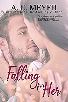 Falling for her by [Meyer, A. C.]