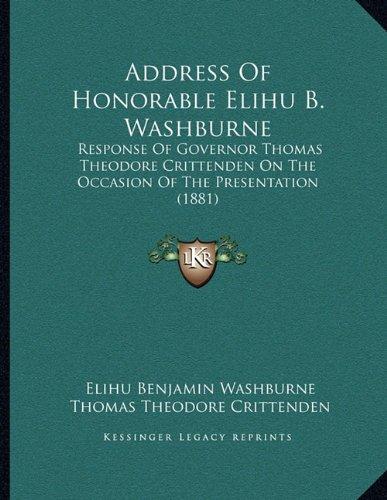 Address Of Honorable Elihu B Washburne Response Of Governor Thomas