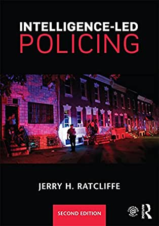 Intelligence Led Policing Kindle Edition By Jerry H Ratcliffe Professional Amp Technical