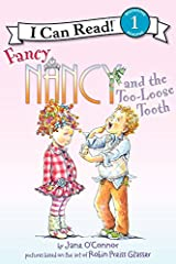 Fancy Nancy and the Too-Loose Tooth (I Can Read Level 1) Kindle Edition