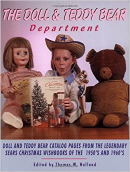 =TOP= Dolls And Teddy Bear Department : Memorable Catalog Pages From The Legendary Sears Christmas Wishbooks Of The 1950s And 1960s, Volume I. customer Summary Volei estado ideal Scroll compra