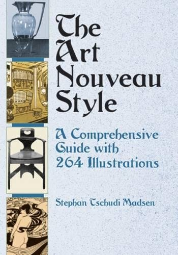 The Art Nouveau Style: A Comprehensive Guide with 264 Illustrations (Dover Fine Art, History of Art)