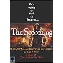 The Scorching: the original screenplay