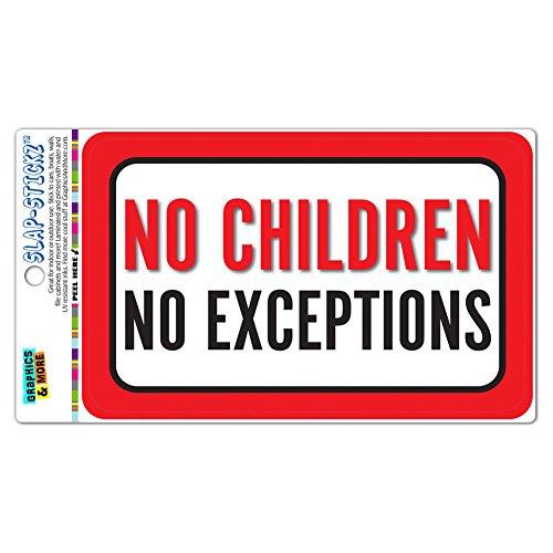 No Children No Exceptions Slap-STICKZ(TM) Premium Laminated Sticker Sign (No Children Allowed Sign)