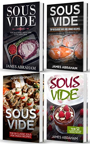 Sous Vide: 4 Books in 1- Top Sous Vide Lunch recipes+ Top Sous Vide Dinner recipes+ Top Sous Vide Snack recipes+ Sous Vide Dessert recipes por James Abraham