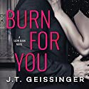 Burn for You: Slow Burn, Book 1 Hörbuch von J.T. Geissinger Gesprochen von: Sebastian York, Diana Luke