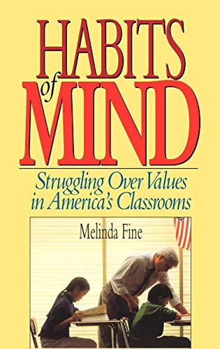 Habits of Mind: Struggling over Values in America's Classrooms (Ethical Issues In Public Relations Case Studies)