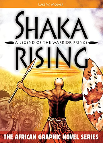 Read Online Shaka Rising: A Legend of the Warrior Prince (The African Graphic Novel Series) ebook