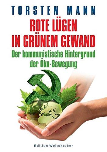 Rote Lügen in grünem Gewand: Der kommunistische Hintergrund der Öko-Bewegung