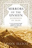 Front cover for the book Mirrors of the Unseen: Journeys in Iran by Jason Elliot
