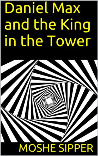 Book: Daniel Max and the King in the Tower by Moshe Sipper
