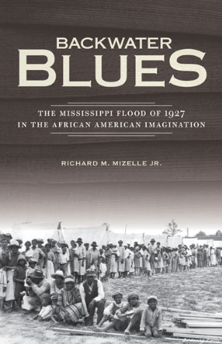 Backwater Blues: The Mississippi Flood of 1927 in the African American Imagination