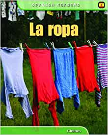 La Ropa: Clothes (Spanish Readers) (English and Spanish