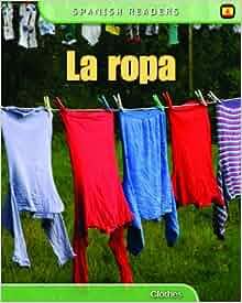 La Ropa (Spanish Readers) (English and Spanish Edition